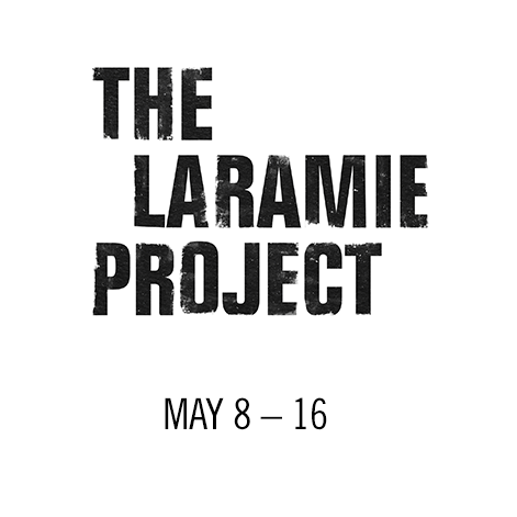 The Laramie Project May 8-16