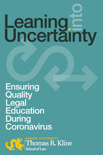 Leaning Into Uncertainty: Ensuring Quality Legal Education During Coronavir